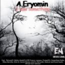 A.Eryomin - I saw something (Galaxis emotional beats remix)