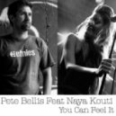 Pete Bellis feat Naya Kouti  - You Can Feel It (Original mix)