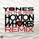Hoxton Whores, Yones - On The Rise (Hoxton Whores Remix)