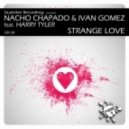 Nacho Chapado, Ivan Gomez, Harry Tyler - Strange Love (Big Room Anthem Mix)