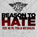 DJ Felli Fel - Reason To Hate (feat. Ne-Yo, Tyga & Wiz Khalifa)