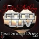 Justin Anthony - Good Luv (feat. Snoop Dogg)