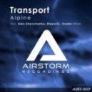 Transport - Alpine (Alex Shevchenko Remix)