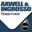 Axwell,Sebastien Ingrosso - Together (Moe Turk Nu Disco Re Edit)