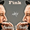 Fink - Looking To Closely (Naxsy Remix)