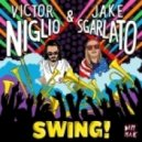 Victor Niglio & Jake Sgarlato - Swing! (Original Mix)