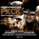 French Montana - Fuck What Happen Tonight (feat. Ace Hood, Snoop Dogg)