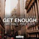 Sander van Doorn - Get Enough (Michael Pine Edit)