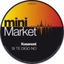 Kosanost - Si Te Digo No (Robbie F Remix)