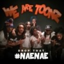We Are Toonz - Drop That #NaeNae (Original mix)