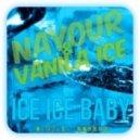 nayour & vanila ice - ice ice baby (a.ST.i. mashup)