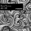 David Herrero - All I Do (Original Mix)