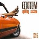 Eltotem - Uplifting Session 015 ()