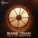 Base Trap - Out Of Service (Original mix)