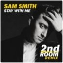 Sam Smith - Stay With Me (2nd Room Remix)