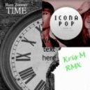 Hans Zimmer vs. Icona POP - I Love Time (Kris M RMX)