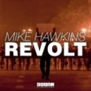 Mike Hawkins - Revolt (Original mix)