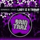 Demarkus Lewis - Lady Iz A Tramp (Deez Revisit)