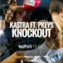 Kastra, PKeys - Knockout (Jaques Le Noir Remix)