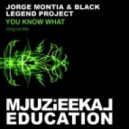 Jorge Montia, Black Legend Project - You Know What