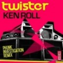 Ken Roll - Twister (Phunk Investigation Remix)