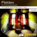 Flatlex - Strangeness (Original Mix)