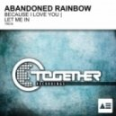 Abandoned Rainbow - Let Me In (Original Mix)
