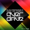 DJ Klubbingman & Andy Jay Powell - Overdrive (Club Mix)