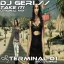 DJ Geri - Take it (Original Mix)