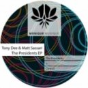 Tony Dee, Matt Sassari - The Presidents (Original mix)