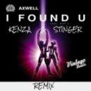Axwell Feat. MAX C - I Found U (KENZA & STINGER REMIX)