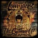 LowRIDERz  - Badman (feat MC Smoky Dogg - Original mix)