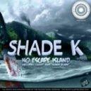 Shade K - Sharp Blade (Original Mix)