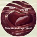 Alex Pafos - Chocolate Deep House