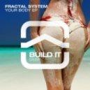 Fractal System - We Need It (Original Mix)