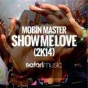 Mobin Master - Show Me Love 2K14 (Club Rework)