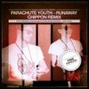 Parachute Youth - Runaway (CHIPPON Remix)