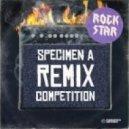 Specimen A  - Rock Star (Igor Graphite Remix)