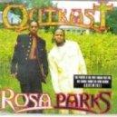 Outkast - Rosa parks (Original mix)