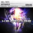 Will Rees - Withhold (Jase Thirlwall Remix)
