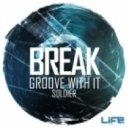 Break - Groove With it (Original mix)