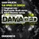 Liam Wilson - The Speed Of Design (Harmonic Rush Remix)