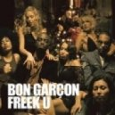 Bon Garcon - Freek U (Bootleg Rmx)