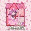 Melanie Martinez - Dollhouse (Chocolate Puma Remix)