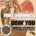 Mike Dominico, Kennedy - Doin' You  (Mikee Deep Proper Dub)
