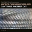 Andrea Carissimi vs Majuri - Can't Wait Another Day (Andrea Carissimi Soul Mix)