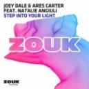 Joey Dale & Ares Carter feat. Natalie Angiuli - Step Into Your Light  (Radio Edit)