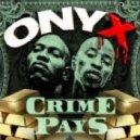 Onyx - Crime Pays (Original mix)