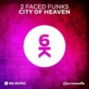 2 Faced Funks - City Of Heaven (Extended Mix)