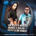 Tom Boxer & Morena - Vamos A Bailar (Alexx Slam Remix)